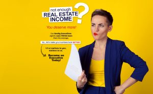 Real Estate agent not making enough income. Join Realty Executives Phoenix